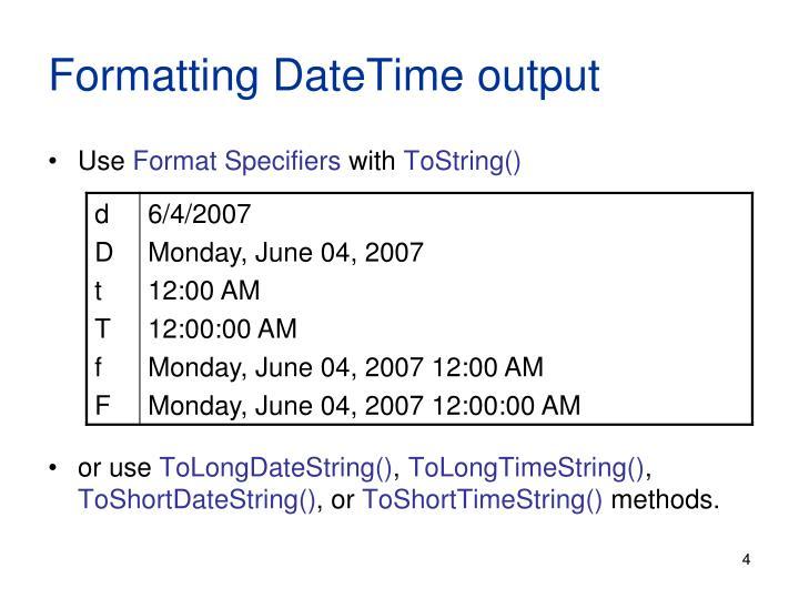 Formatting DateTime output