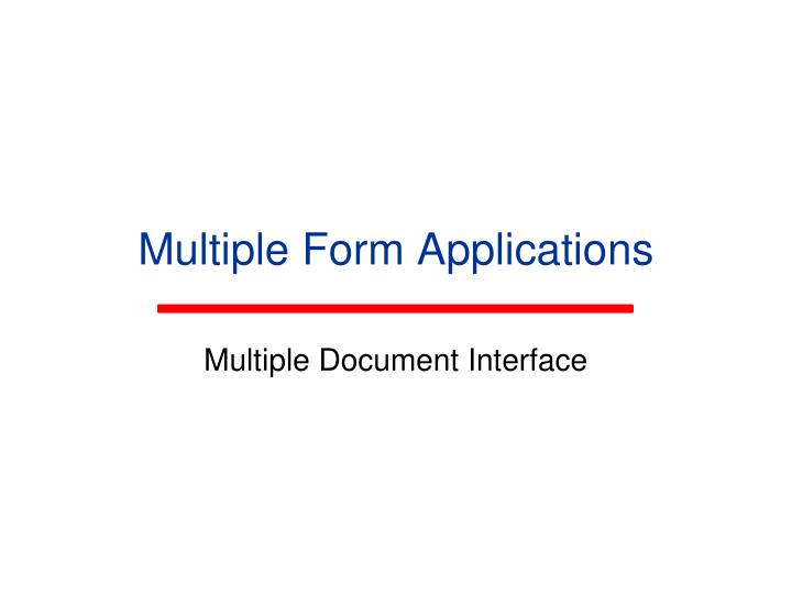 Multiple Form Applications
