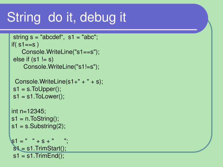 String  do it, debug it