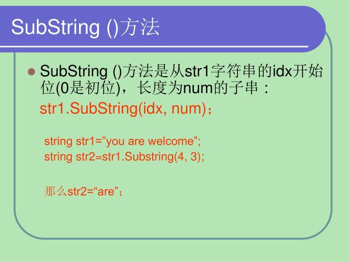 SubString ()