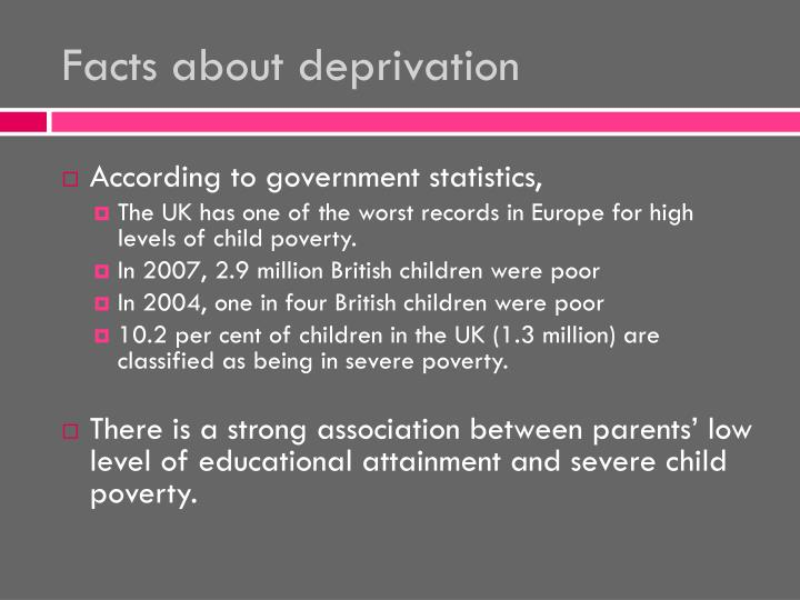 Facts about deprivation
