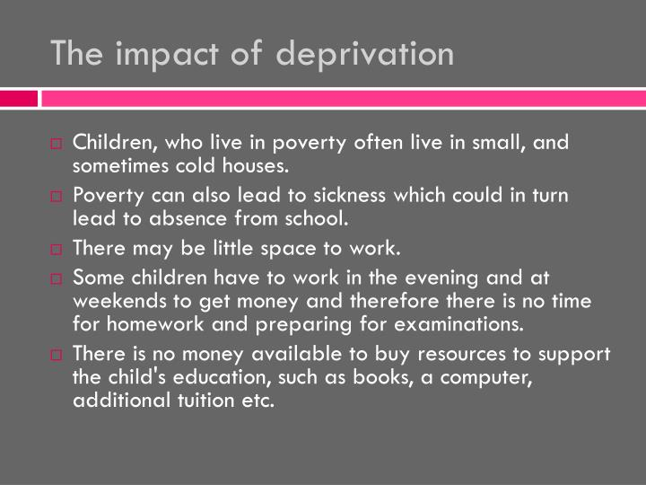 The impact of deprivation