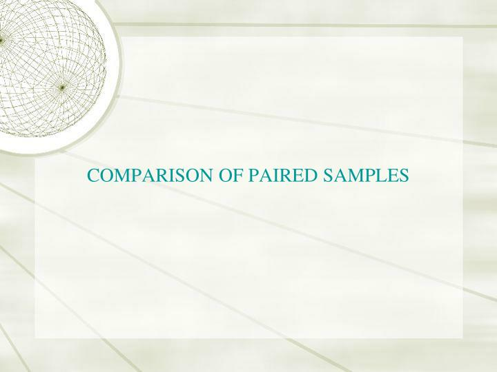 COMPARISON OF PAIRED SAMPLES