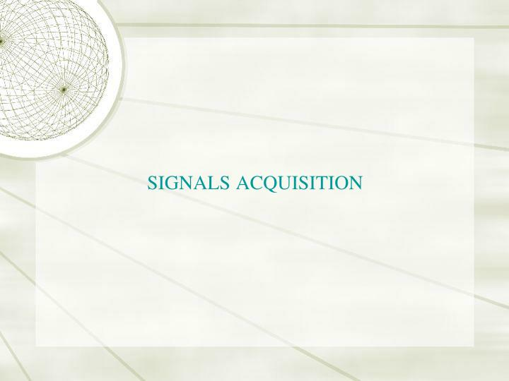SIGNALS ACQUISITION