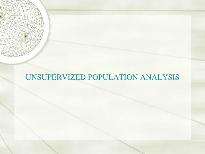 UNSUPERVIZED POPULATION ANALYSIS