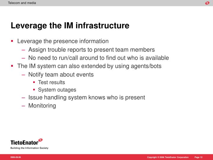 Leverage the IM infrastructure