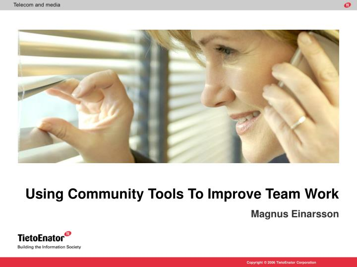 Using community tools to improve team work