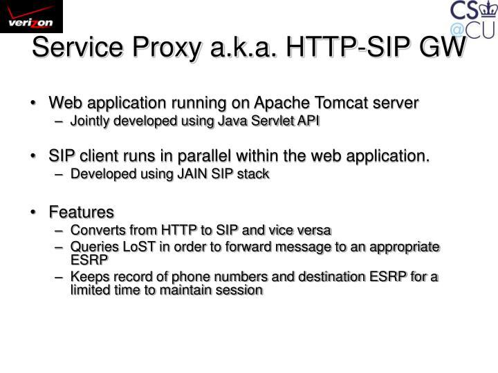 Service Proxy a.k.a. HTTP-SIP GW