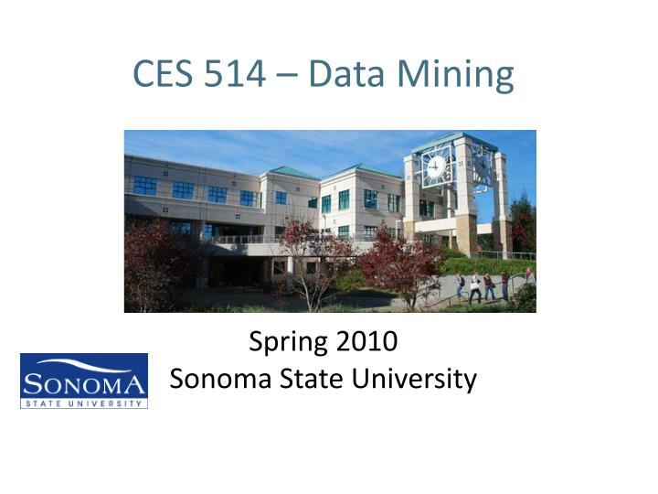 Ces 514 data mining spring 2010 sonoma state university