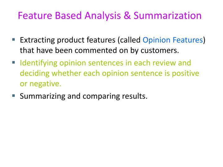 Feature Based Analysis & Summarization
