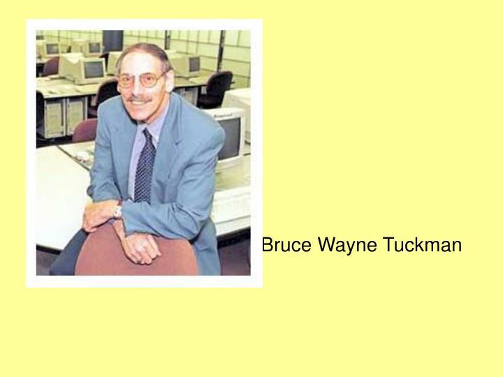 Bruce Wayne Tuckman