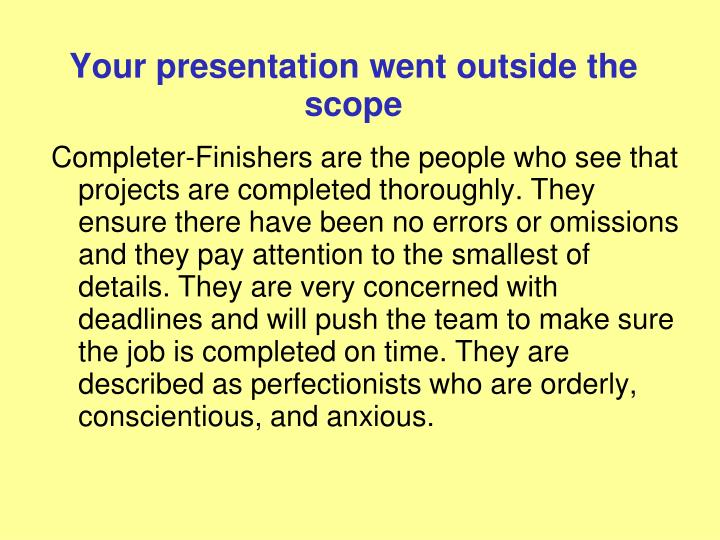 Your presentation went outside the scope