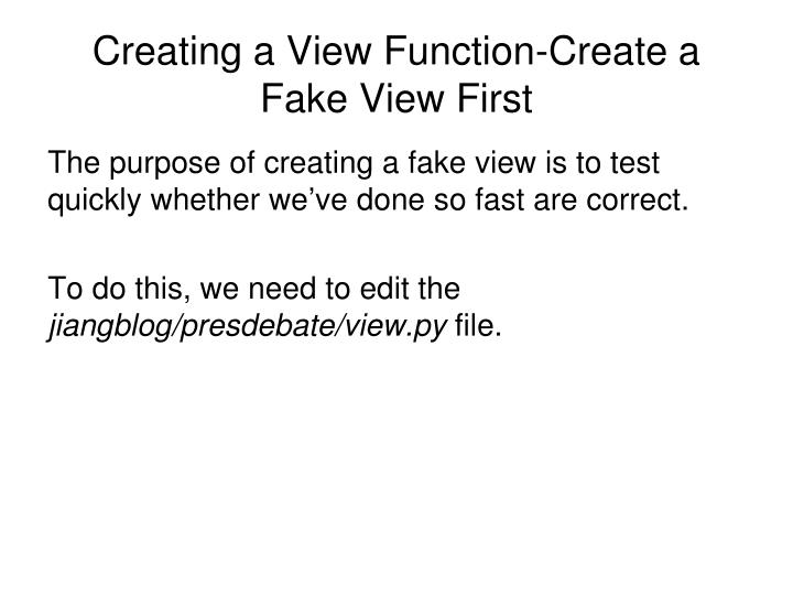Creating a View Function-Create a Fake View First