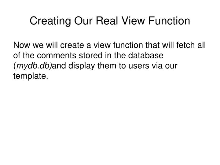 Creating Our Real View Function