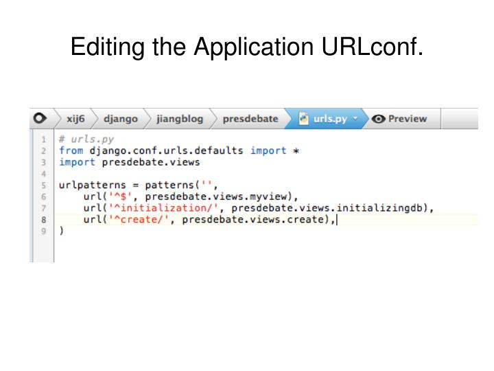 Editing the Application URLconf.