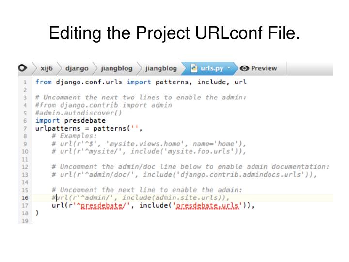 Editing the Project URLconf File.