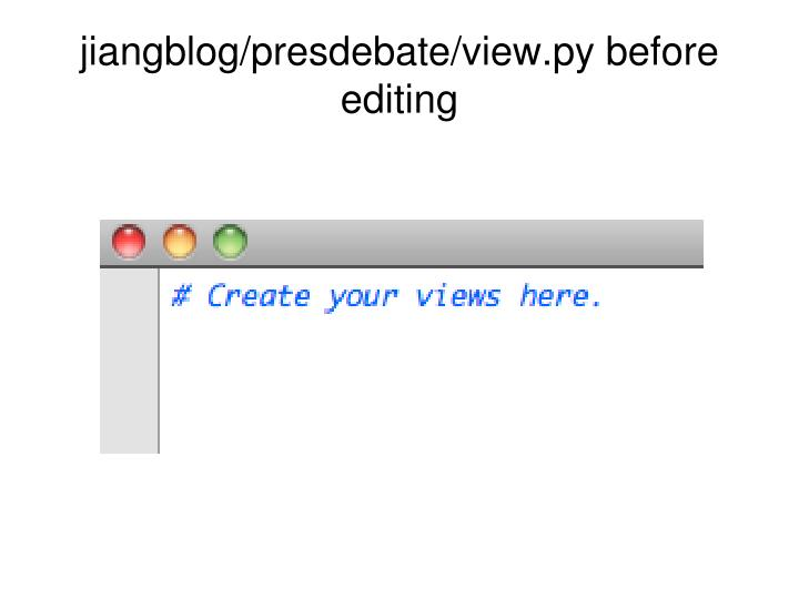 jiangblog/presdebate/view.py before editing