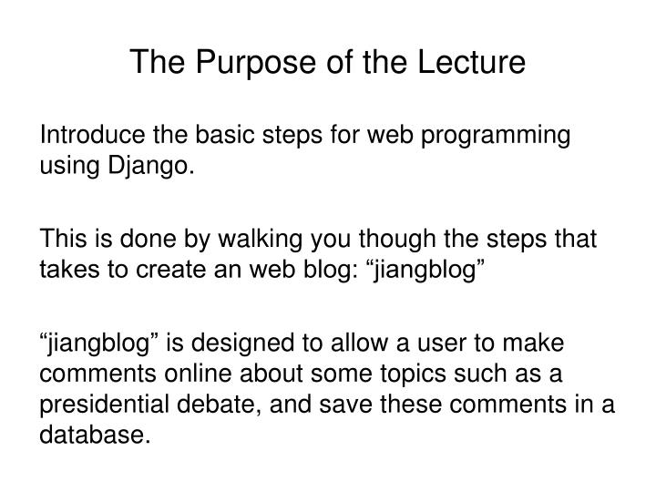 The Purpose of the Lecture