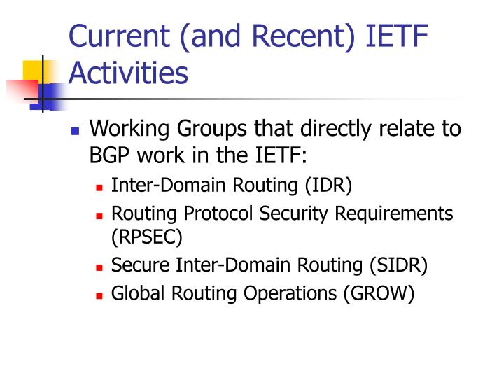 Current (and Recent) IETF Activities