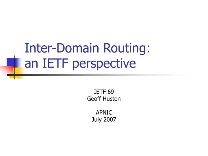 Inter domain routing an ietf perspective