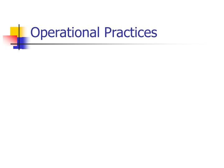 Operational Practices