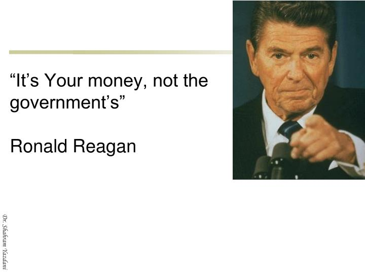 """""""It's Your money, not the government's"""""""