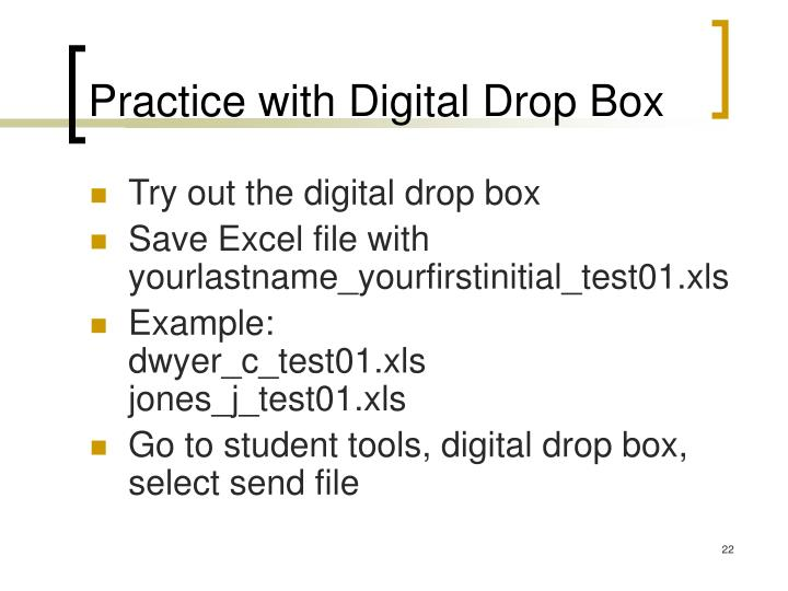 Practice with Digital Drop Box