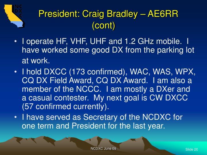 President: Craig Bradley – AE6RR