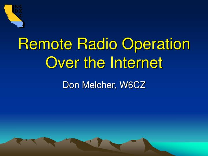 Remote Radio Operation Over the Internet