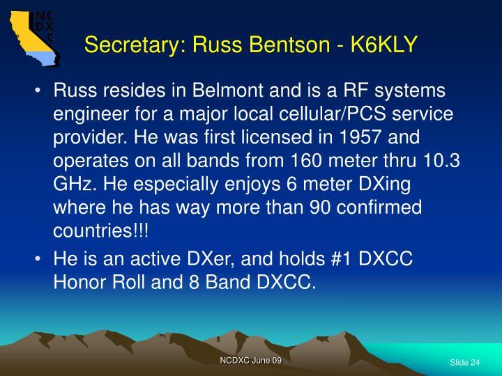 Secretary: Russ Bentson - K6KLY