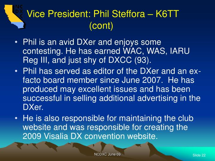 Vice President: Phil Steffora – K6TT (cont)