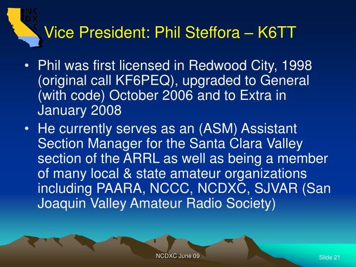 Vice President: Phil Steffora – K6TT