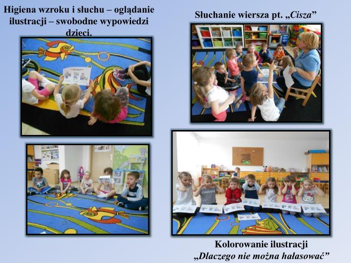 Higiena wzroku i słuchu – oglądanie ilustracji – swobodne wypowiedzi dzieci.