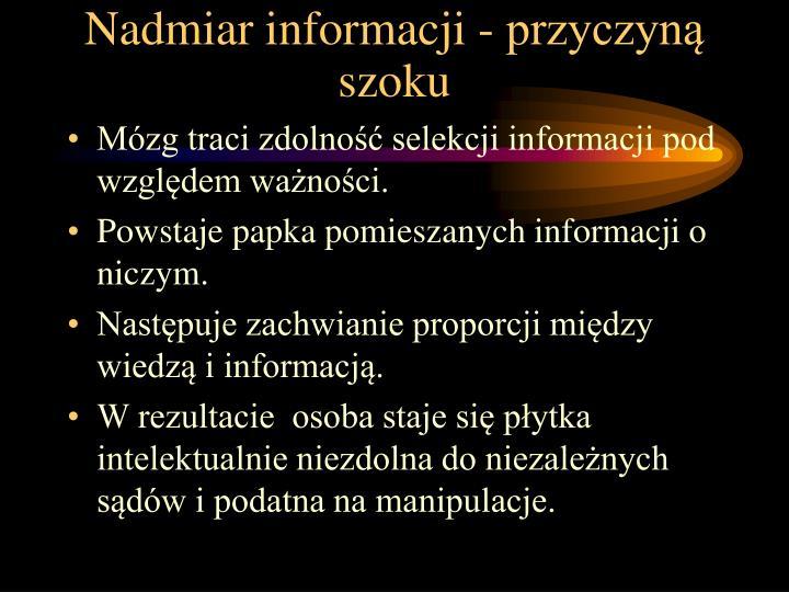 Nadmiar informacji - przyczyną szoku