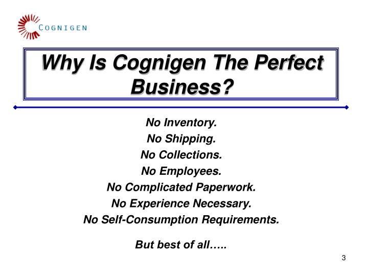Why is cognigen the perfect business