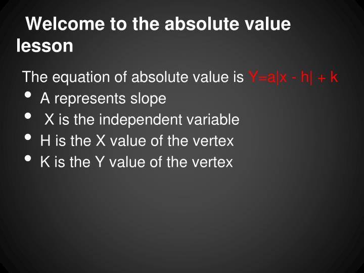 Welcome to the absolute value lesson