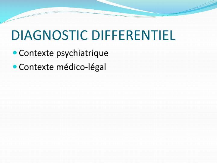 DIAGNOSTIC DIFFERENTIEL