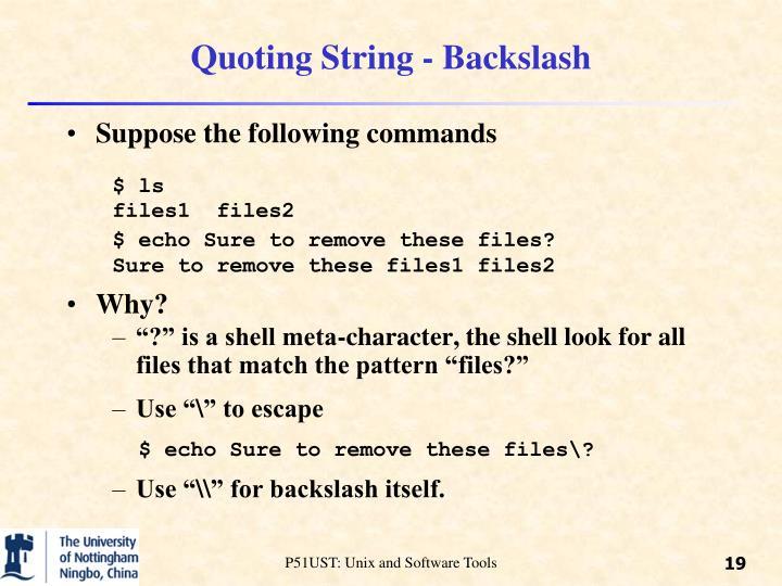 Quoting String - Backslash