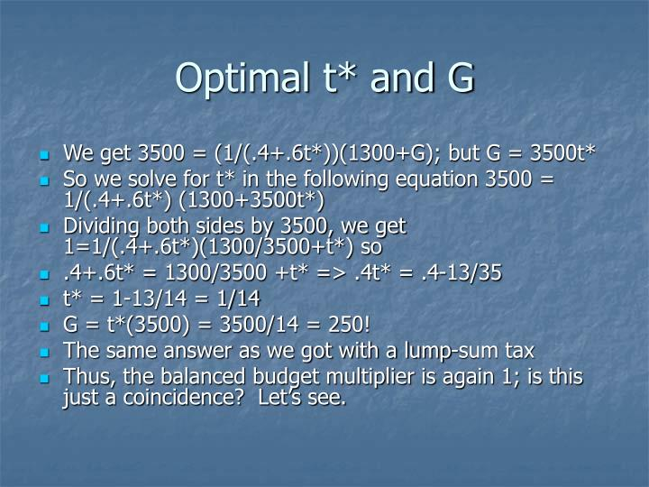 Optimal t* and G