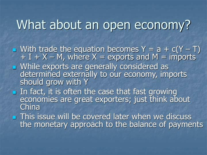 What about an open economy?