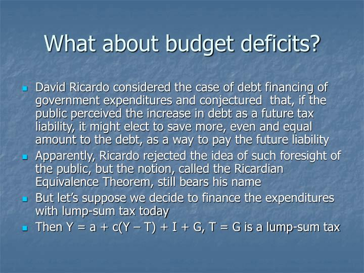 What about budget deficits?