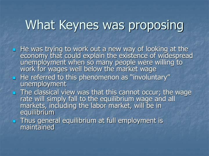 What Keynes was proposing