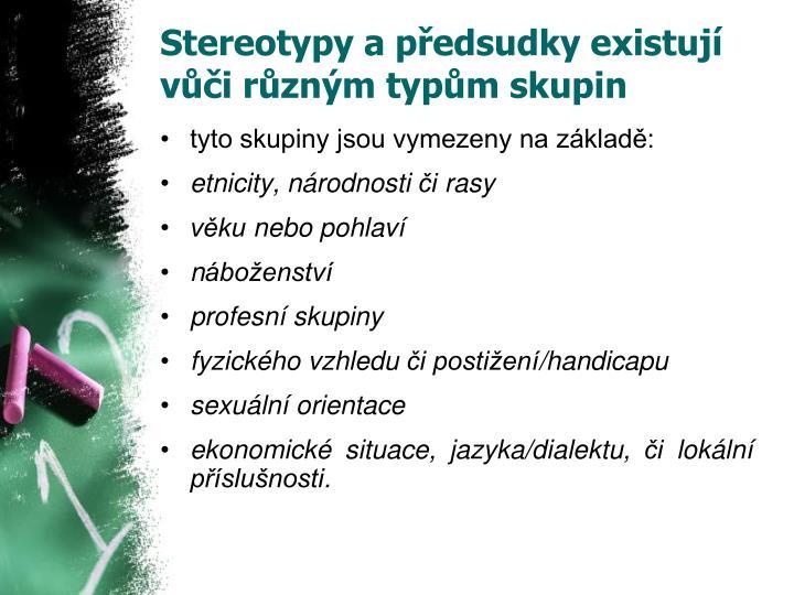 Stereotypy a předsudky existují vůči různým typům skupin