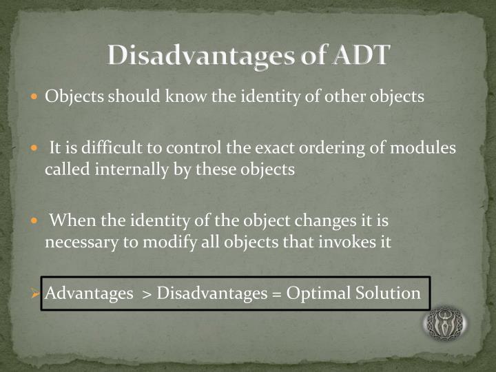 Disadvantages of ADT