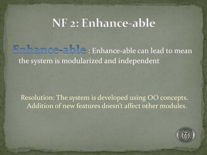 NF 2: Enhance-able