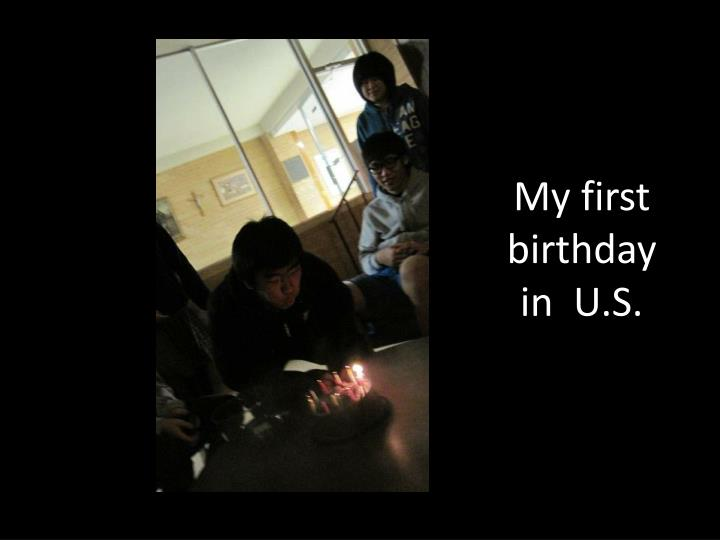 My first birthday in  U.S.