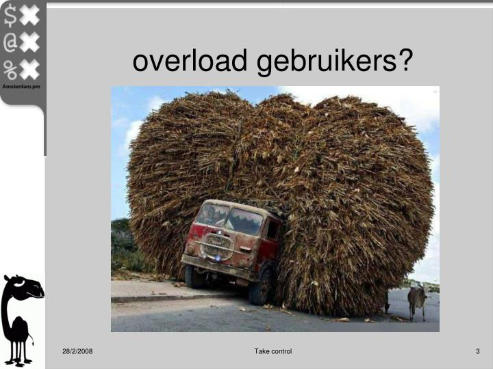 overload gebruikers?