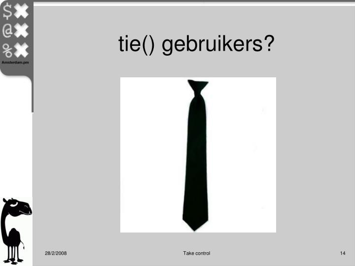 tie() gebruikers?