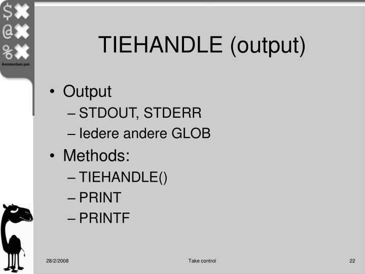 TIEHANDLE (output)