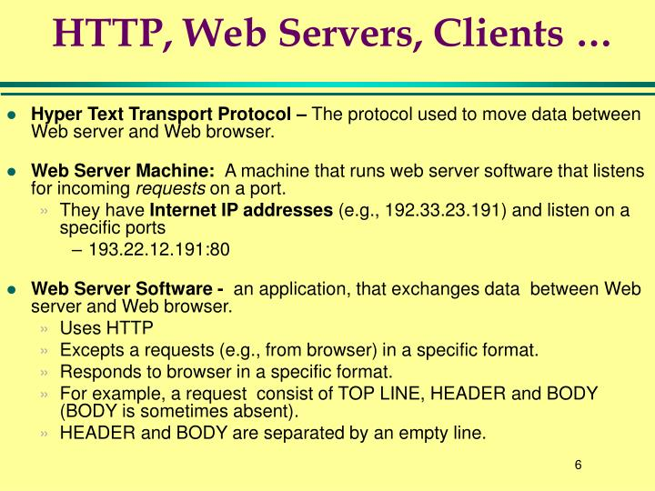 HTTP, Web Servers, Clients …
